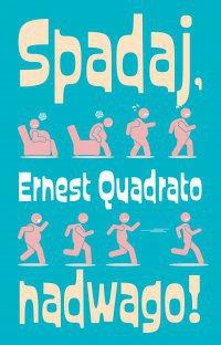 Spadaj, Nadwago! - Ernesto Quadrato