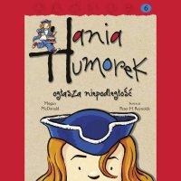 Hania Humorek ogłasza niepodleglość - Julia Kamińska, Megan McDonald