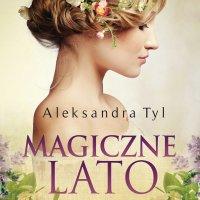 Magiczne lato - Aleksandra Tyl, Paulina Holtz