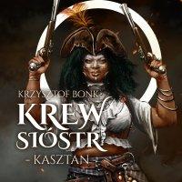 Kasztan. Krew sióstr - Krzysztof Bonk