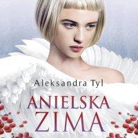 Anielska zima - Aleksandra Tyl, Paulina Holtz