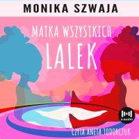 Matka wszystkich lalek - Monika Szwaja