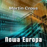 Nowa Europa - Martin Cross