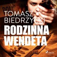 Rodzinna wendeta - Tomasz Biedrzycki