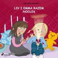 Liv i Emma: Liv i Emma razem nocują - Line Kyed Knudsen