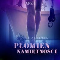 Płomień namiętności - opowiadanie erotyczne - Sofia Fritzson