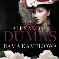 Dama Kameliowa - Aleksander Dumas, Alexandre Dumas, Tadeusz Boy-Żeleński