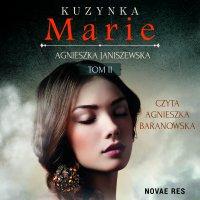Kuzynka Marie. Tom II - Agnieszka Janiszewska