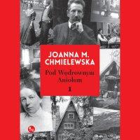 Pod Wędrownym Aniołem - Joanna M. Chmielewska