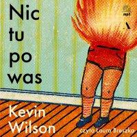 Nic tu po was - Kevin Wilson