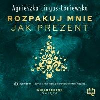 Rozpakuj mnie jak prezent. Niegrzeczne święta (7) - Agnieszka Łoniewska