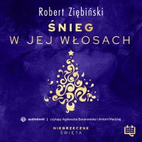 Śnieg w jej włosach. Niegrzeczne święta (2) - Robert Ziębiński