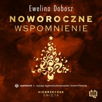 Noworoczne wspomnienie. Niegrzeczne święta (9) - Ewelina Dobosz