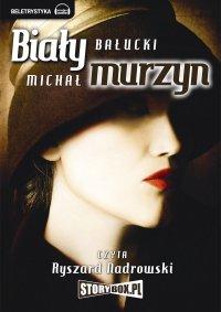 Biały Murzyn - Michał Bałucki