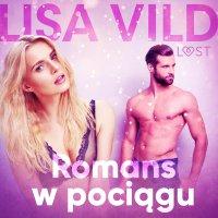 Romans w pociągu - opowiadanie erotyczne - Lisa Vild