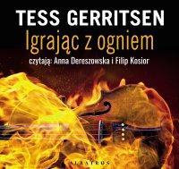 Igrając z ogniem - Tess Gerritsen