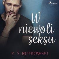 W niewoli seksu - K. S. Rutkowski