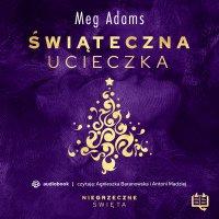 Świąteczna ucieczka. Niegrzeczne święta (1) - Meg Adams