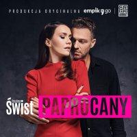 Paprocany - Produkcja Oryginalna - Paulina Świst