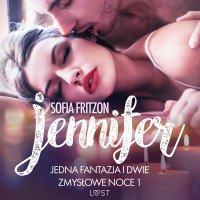 Jennifer: Jedna fantazja i dwie zmysłowe noce 1 - Sofia Fritzson