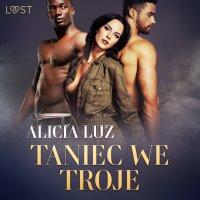 Taniec we troje - Alicia Luz
