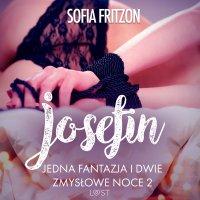 Josefin: Jedna fantazja i dwie zmysłowe noce 2 - Sofia Fritzson