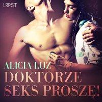 Doktorze seks proszę! - Alicia Luz