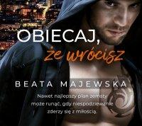 Obiecaj, że wrócisz - Beata Majewska