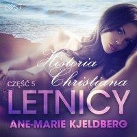 Letnicy 5. Historia Christiana. Opowiadanie erotyczne - Ane-Marie Kjeldberg