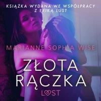 Złota rączka - opowiadanie erotyczne - Marianne Sophia Wise
