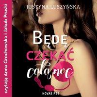 Będę czekać całą noc - Justyna Luszyńska