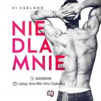 Nie dla mnie - Anna Wilk, Vi Keeland