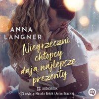 Niegrzeczni chłopcy dają najlepsze prezenty - Anna Langner