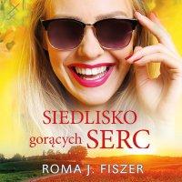 Siedlisko gorących serc - Roma J. Fiszer