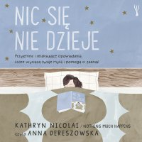 Nic się nie dzieje - Kathryn Nicolai