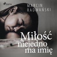 Miłość niejedno ma imię - Marcin Radwański
