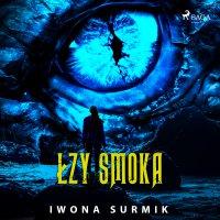 Łzy smoka - Iwona Surmik