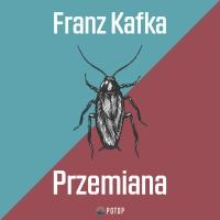 Przemiana - Franz Kafka