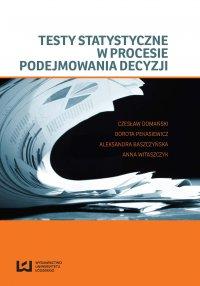 Testy statystyczne w procesie podejmowania decyzji - Czesław Domański