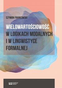 Wielowartościowość w logikach modalnych i w lingwistyce formalnej - Szymon Frankowski