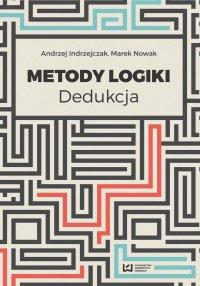 Metody logiki. Dedukcja - Andrzej Indrzejczak