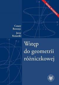 Wstęp do geometrii różniczkowej - Cezary Bowszyc