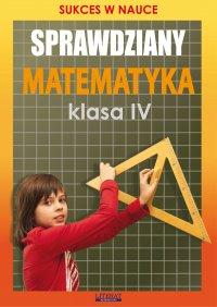 Sprawdziany. Matematyka. Klasa IV. Sukces w nauce - Agnieszka Figat-Jeziorska