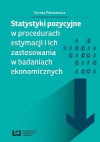 Statystyki pozycyjne w procedurach estymacji i ich zastosowania w badaniach ekonomicznych - Dorota Pekasiewicz