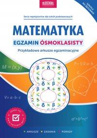 Matematyka. Egzamin ósmoklasisty - Adam Konstantynowicz