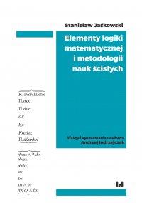 Elementy logiki matematycznej i metodologii nauk ścisłych (skrypt z wykładów) - Stanisław Jaśkowski