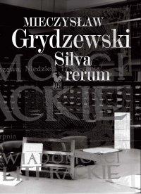 Silva rerum - Mieczysław Grydzewski