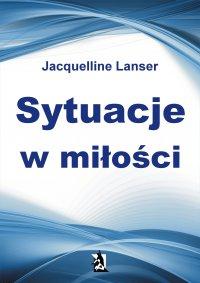 Sytuacje w miłości - Jacquelline Lanser