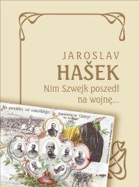 Nim Szwejk poszedł na wojnę… - Jaroslav Hasek