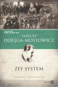 Zły system. Teksty niewydane - Tadeusz Dołęga-Mostowicz